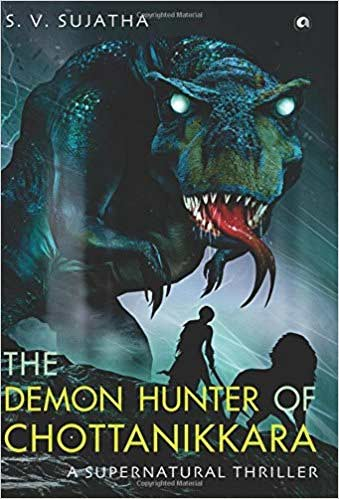 The Demon Hunter of Chottanikkara: A Supernatural Thriller
